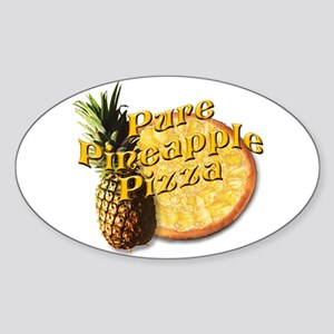 PURE PINEAPPLE PIZZA Oval Sticker