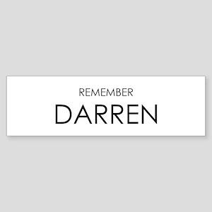 Remember Darren Bumper Sticker