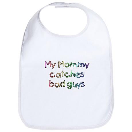 My Mommy catches bad guys Bib