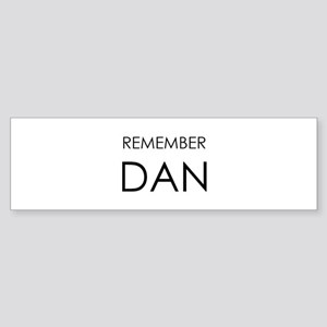 Remember Dan Bumper Sticker