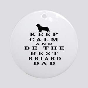 Keep Calm Briard Designs Ornament (Round)