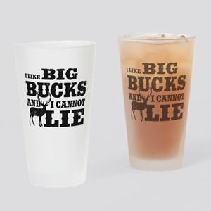 I like BIG Bucks and I can not lie! Drinking Glass
