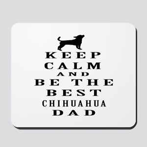Keep Calm Chihuahua Designs Mousepad