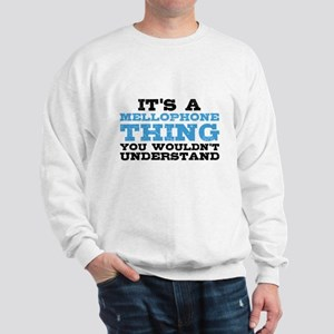 It's a Mellophone Thing Sweatshirt