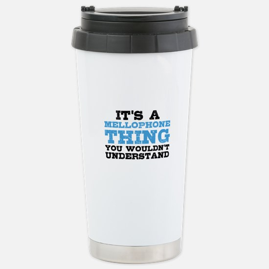 It's a Mellophone Thing Stainless Steel Travel Mug
