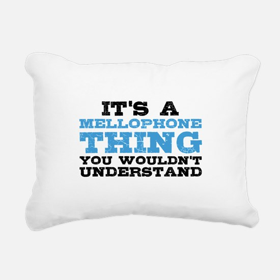 It's a Mellophone Thing Rectangular Canvas Pillow