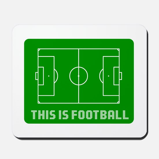 THIS IS FOOTBALL Mousepad