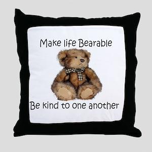 Make life bearable Throw Pillow