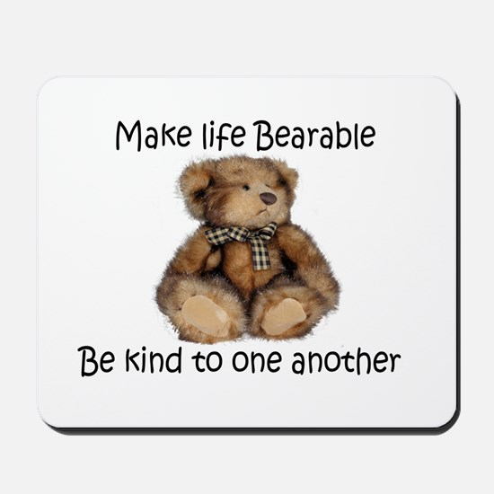 Make life bearable Mousepad