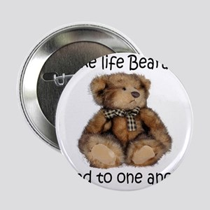 "Make life bearable 2.25"" Button"