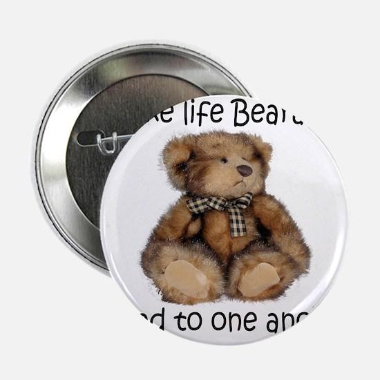 "Make life bearable 2.25"" Button"