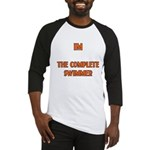 IM the complete swimmer Baseball Jersey