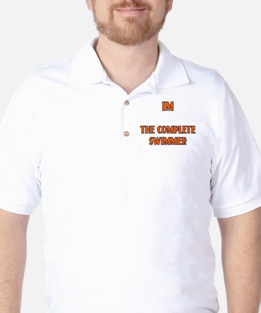 IM the complete swimmer Golf Shirt