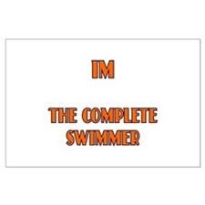 IM the complete swimmer Large Poster