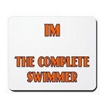 IM the complete swimmer Mousepad
