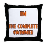 IM the complete swimmer Throw Pillow