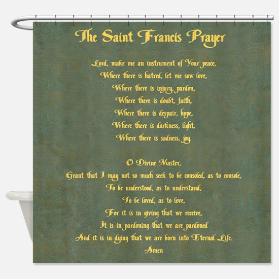 The Saint Francis Prayer Shower Curtain