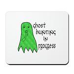 Ghost Hunting In Progress Mousepad