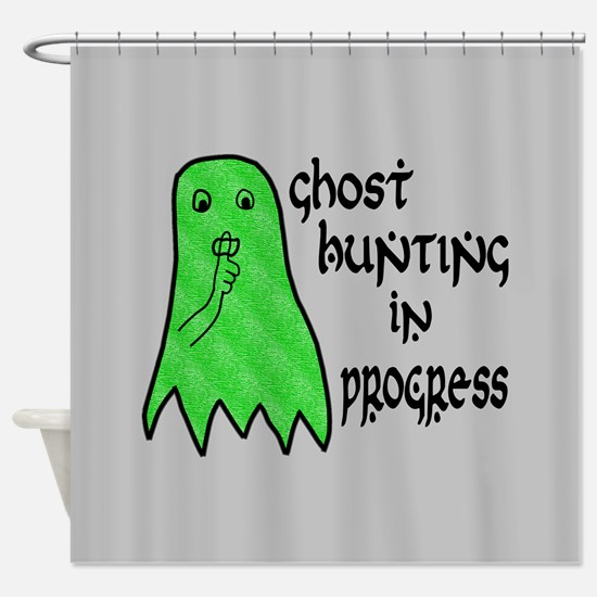 Ghost Hunting In Progress Shower Curtain