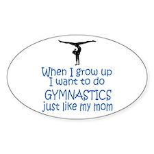 Gymnastics...just like MOM Oval Sticker