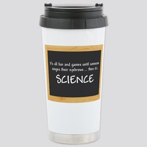 Singed Eyebrows makes it Science Travel Mug