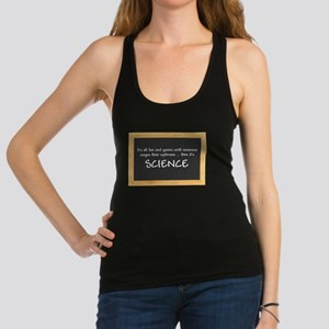 Singed Eyebrows makes it Science Racerback Tank To
