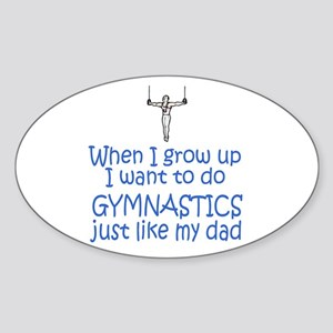Gymnastics...just like DAD Oval Sticker