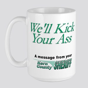 We'll Kick Your Ass Large Mug