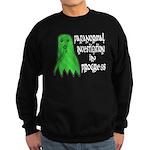 Paranormal Investigation in Progress Sweatshirt (d