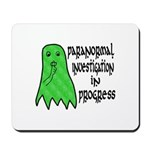 Paranormal Investigation in Progress Mousepad