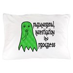 Paranormal Investigation in Progress Pillow Case