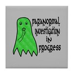Paranormal Investigation in Progress Tile Coaster
