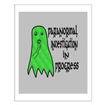 Paranormal Investigation in Progress Small Poster