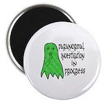 Paranormal Investigation in Progress Magnet