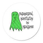 Paranormal Investigation in Progress Round Car Mag