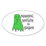 Paranormal Investigation in Progress Sticker (Oval