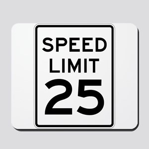 Speed Limit 25 Sign Mousepad
