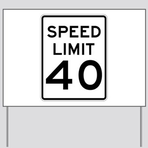 Speed Limit 40 Sign Yard Sign