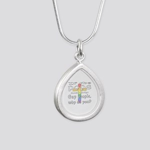 Pope Doesn't Judge Gays 2 Silver Teardrop Necklace