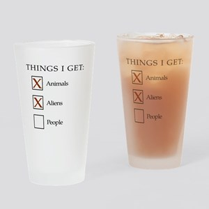 Things I get - aliens, not people Drinking Glass