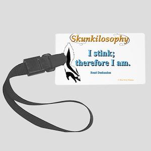Skunkilosophy: I Stink Large Luggage Tag