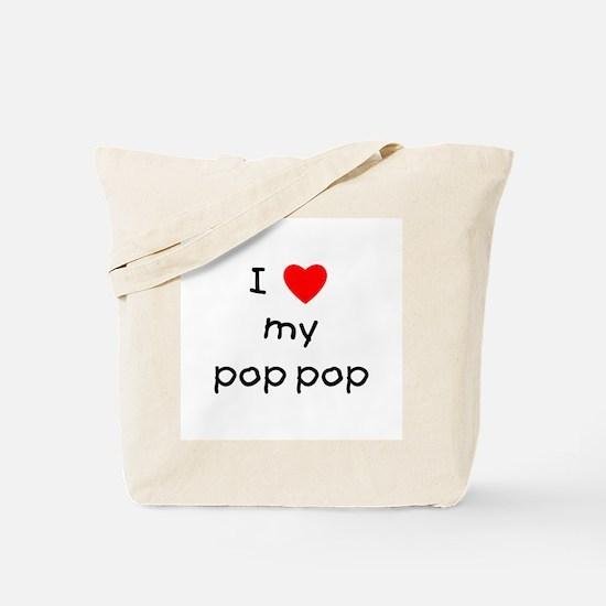 I love my pop pop Tote Bag