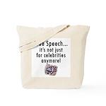 Free Speech..Not Just Celebrities Tote Bag