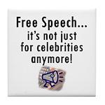 Free Speech..Not Just Celebrities Tile Coaster