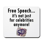 Free Speech..Not Just Celebrities Mousepad