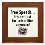 Free Speech..Not Just Celebrities Framed Tile