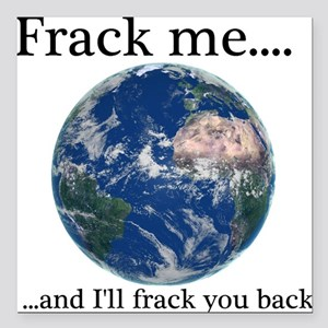 Frack Me and I'll frack you back front Square Car