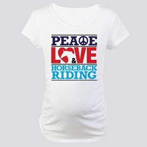 Peace Love and Horseback Riding Maternity T-Shirt