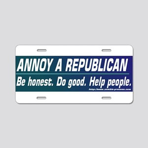 Annoy a Republican. Help People Aluminum License P