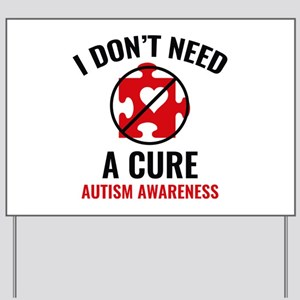 I Don't Need A Cure Yard Sign